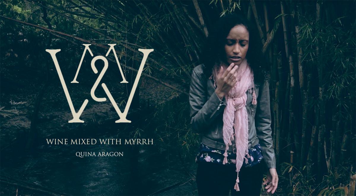 Wine Mixed With Myrrh: Poem & Video Explanation
